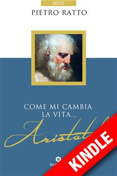 Come mi cambia la vita... Aristotele - KINDLE