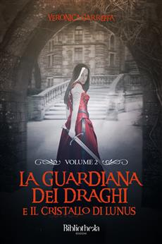 La Guardiana dei Draghi - Volume 2