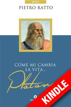 Come mi cambia la vita... Platone - KINDLE