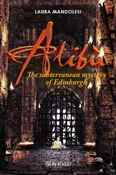 Alibù: the subterranean mystery of Edinburgh
